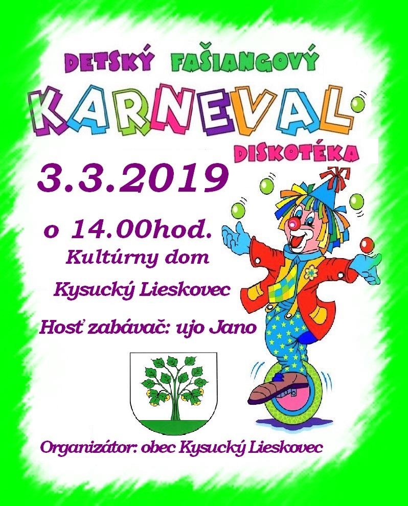 Pozývame Vás na detský fašiangový karneval 3.3.2019 o 14:00 hod. do kultúrneho domu v Kysuckom Lieskovci